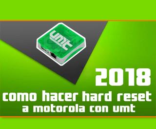 Como hacer Hard Reset Con UMT BOX a teléfonos motorola