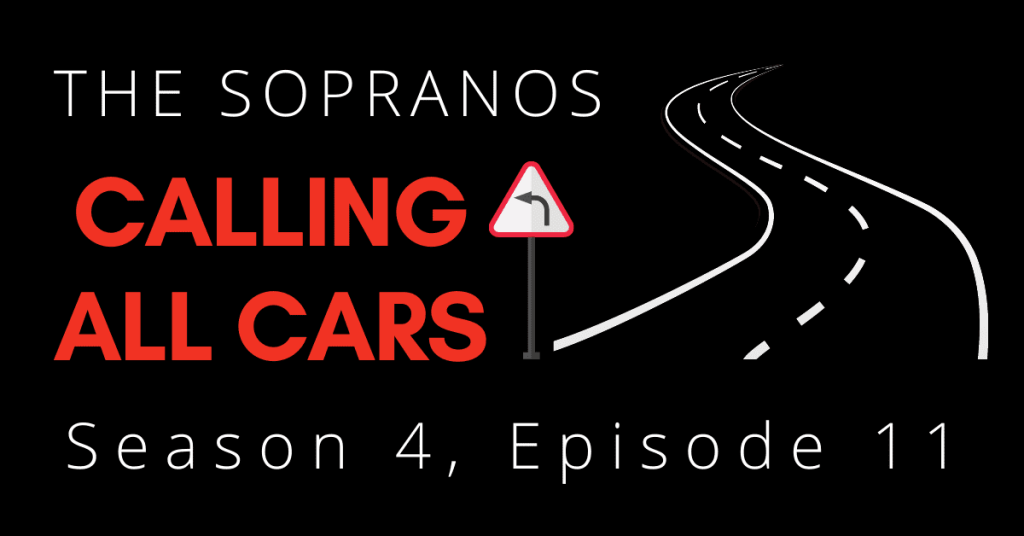 Calling All Cars: The Sopranos and The Meaning of Life
