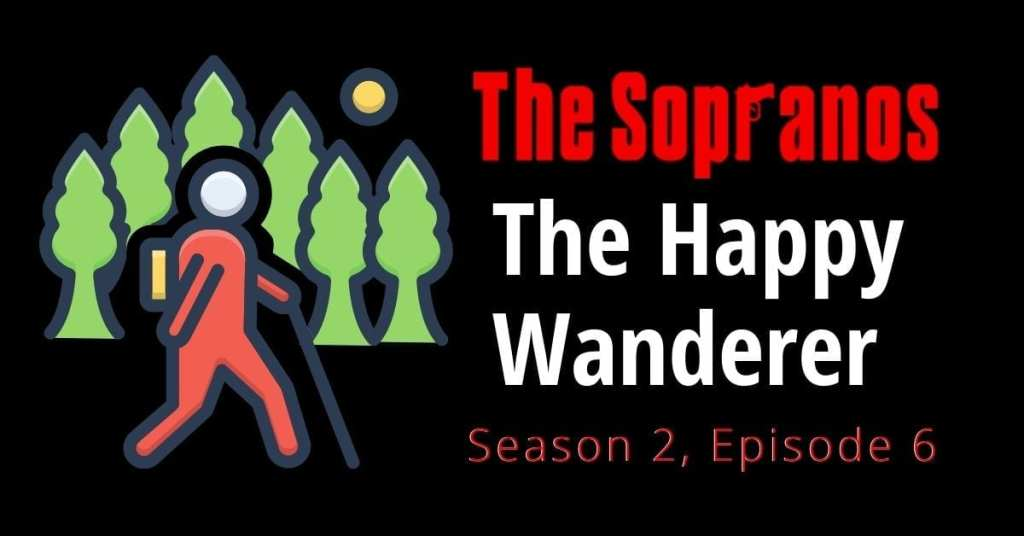 The Sopranos Happy Wanderer – When Your Knapsack's Full of Boxes of Ziti