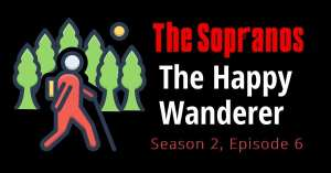 The Sopranos The Happy Wanderer Blog Cover