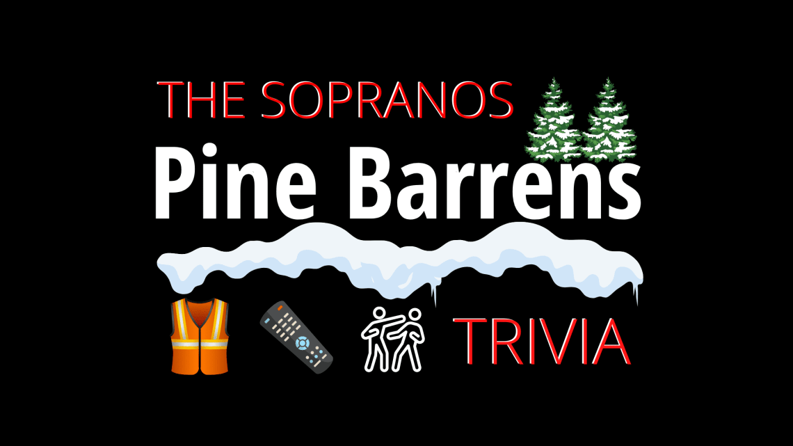 How Much Do You Know About The Sopranos Pine Barrens?
