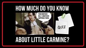 Little Carmine Lupertazzi Jr Quiz