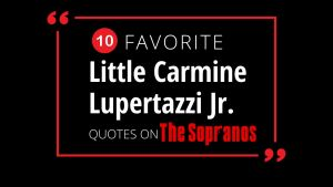 little carmine lupertazzi jr quotes on the sopranos blog image