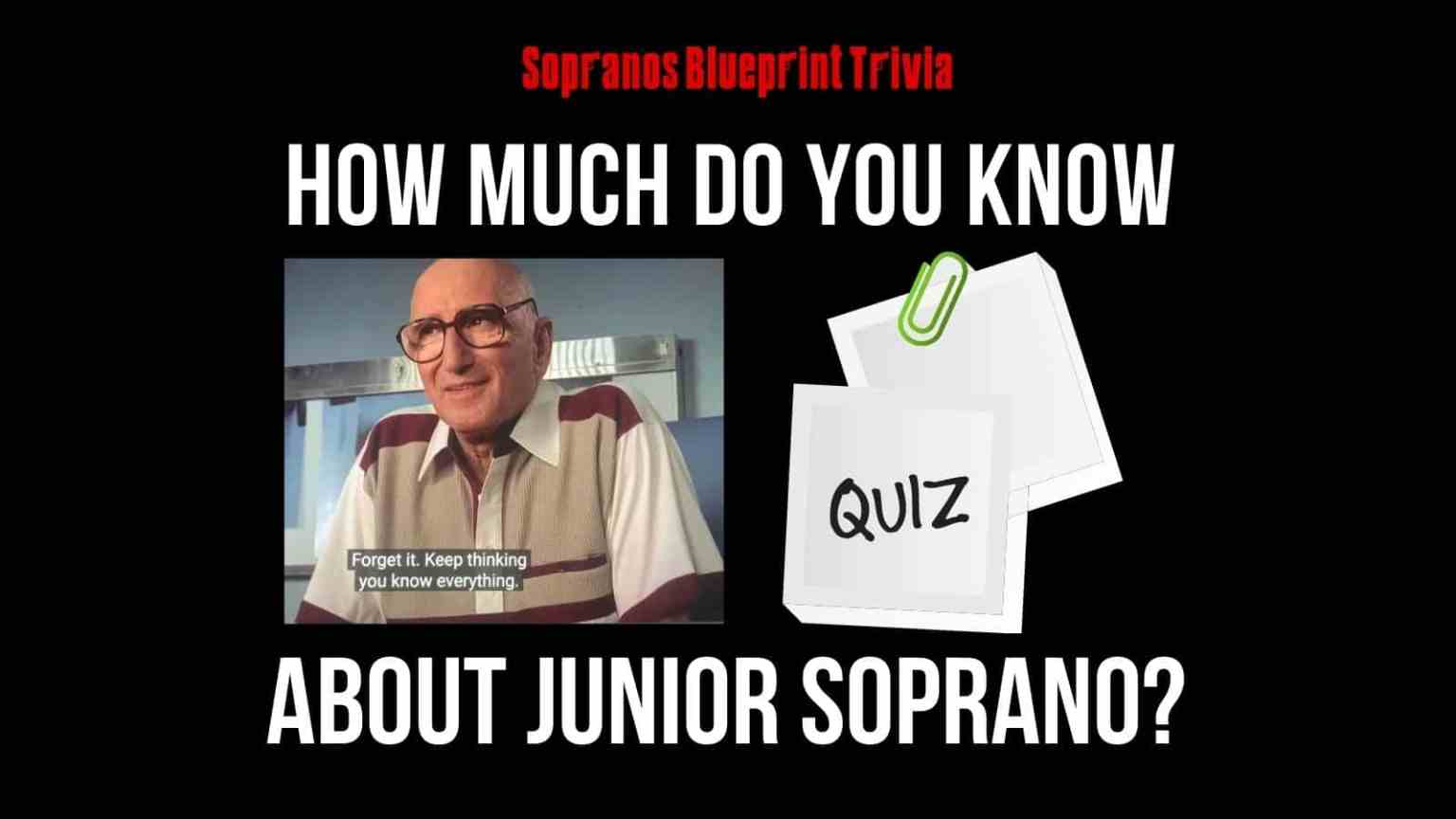 How Much Do You Know About Junior Soprano?