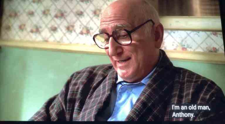 junior soprano is telling tony soprano that he is an old man.