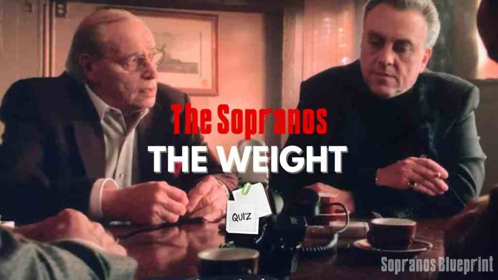 How Much Do You Know About The Sopranos Episode The Weight?