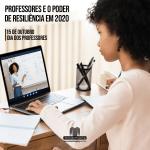 Professores e o poder de resiliência em 2020
