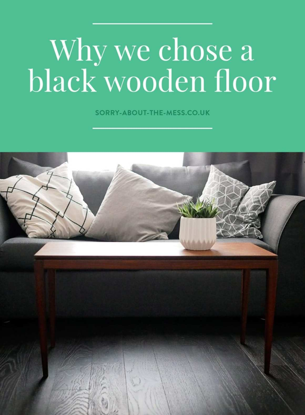 Why we chose a black wood floor. Black engineered wood floor as part of our living room decor