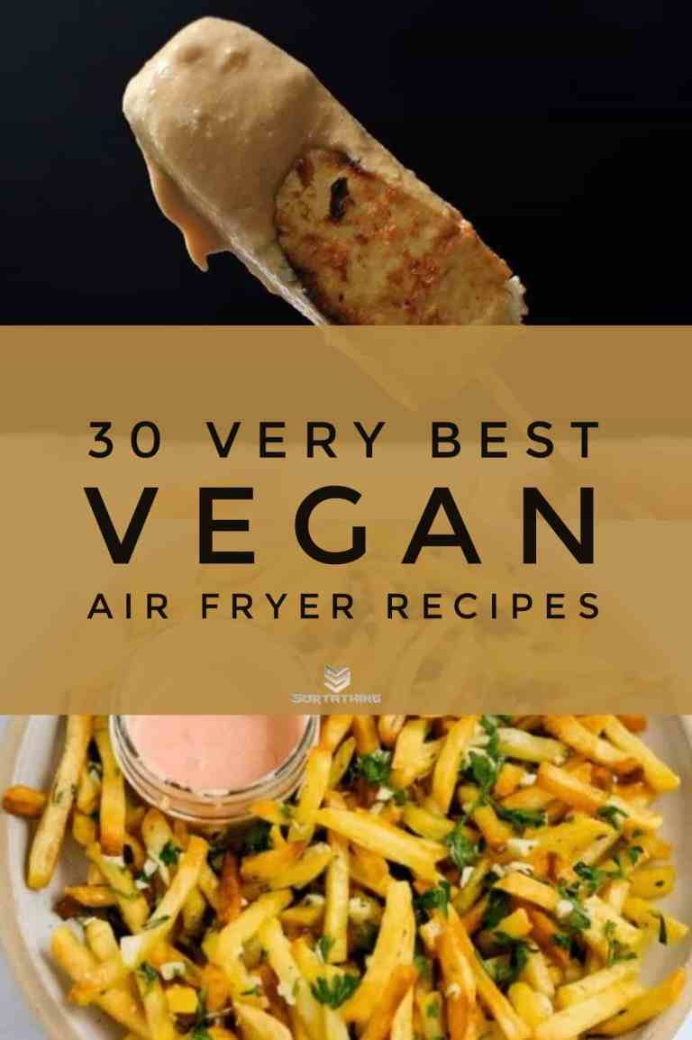 30 Very Best Vegan Air Fryer Recipes 12