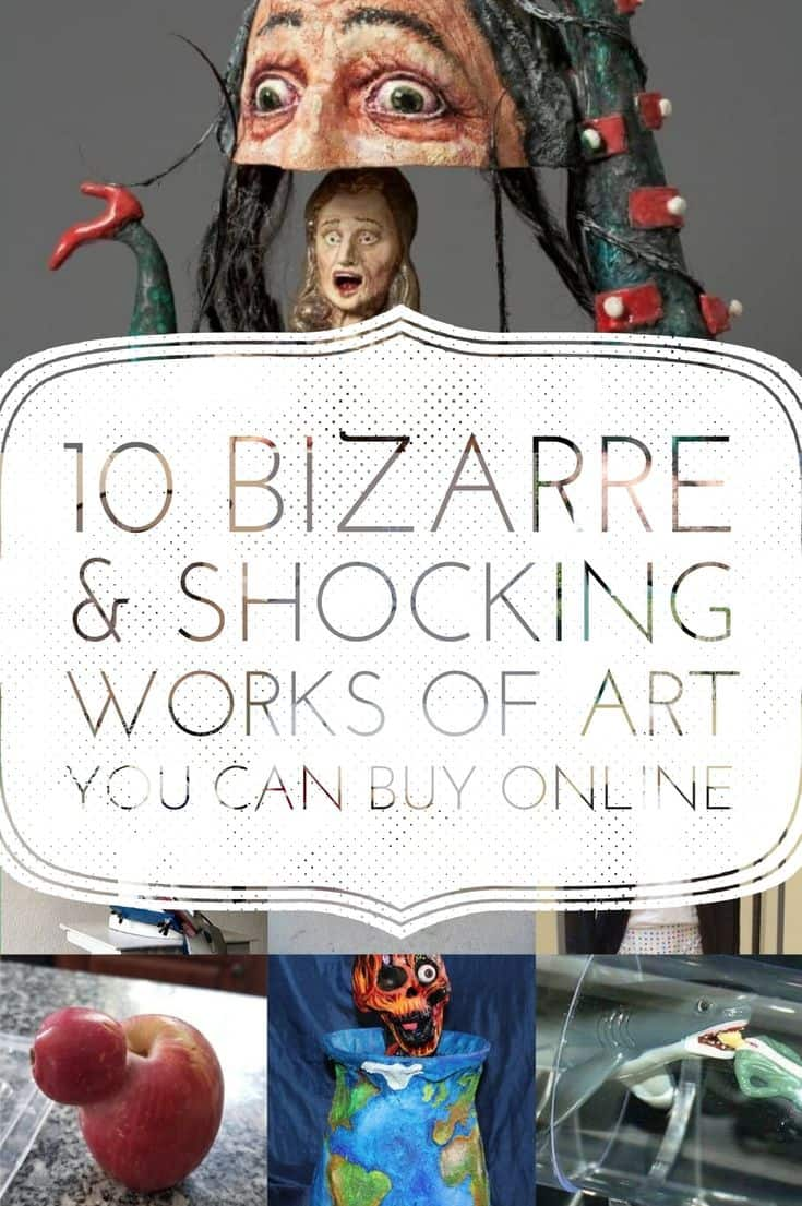 10 Bizarre & Shocking Works of Art You Can Buy