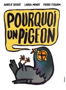 Pourquoi un Pigeon ? @ Théâtre des Beaux Arts | Bordeaux | Nouvelle-Aquitaine | France