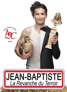 Jean Baptiste dans La revanche du Terroir @ La Grande Poste | Bordeaux | Nouvelle-Aquitaine | France
