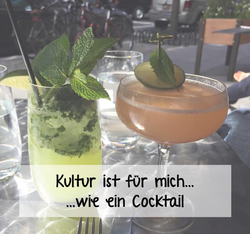 Kultur ist für mich … wie ein Cocktail