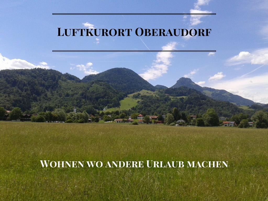Luftkurort Oberaudorf – Wohnen wo andere Urlaub machen