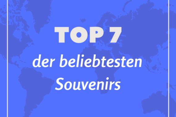 7 beliebte Souvenirs aus dem Urlaub