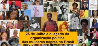 25 de Julho e o legado da organização política das mulheres negras no Brasil