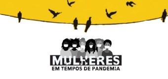 CHAMADA: Mulheres em tempos de pandemia