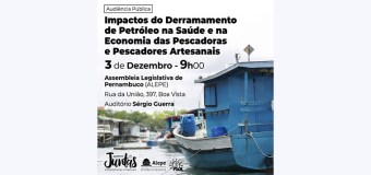 Audiência Pública na ALEPE sobre os impactos do derramamento de petróleo para a pesca artesanal