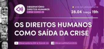 Observatório de Direitos Humanos – Crise e Covid-19 é lançado nesta terça-feira (28)