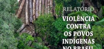 A maior violência contra os povos indígenas é a destruição de seus territórios, aponta relatório do Cimi