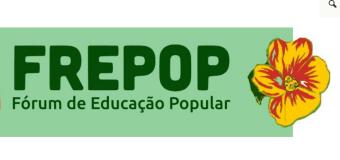 26/02/16 – 19h, XIII FREPOP – Fórum de Educação Popular: tecendo e alinhavando encontros, experiências e saberes