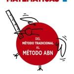 Matemáticas: Del método tradicional al MÉTODO ABN