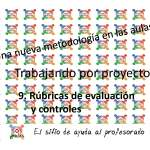 Trabajo por Proyectos: 9. Rubricas de evaluación y controles
