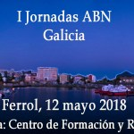I Jornadas ABN Galicia (El Ferrol, 12 de mayo de 2018)
