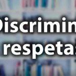 ¿Discriminas o respetas?