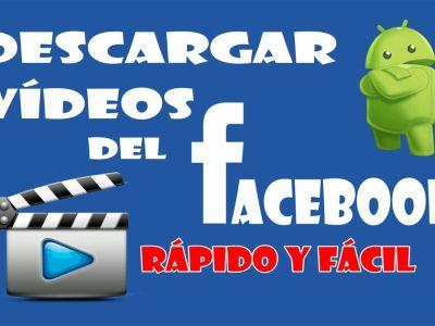 Tutorial: Descargar videos de Facebook en Android