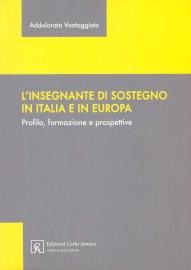 L'insegnante di sostegno in Italia e in Europa. Profilo, formazione e prospettive