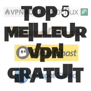 Top 5 VPN GRATUIT