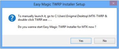 Do you want to start Easy Magic TWRP installer for MTK now