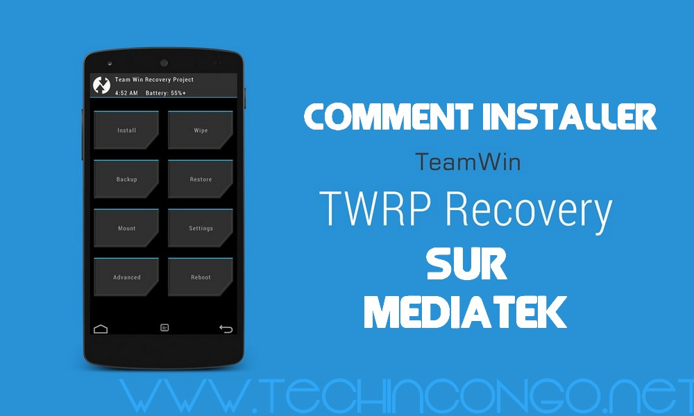 TWRP Recovery Installation Comment Installer TWRP recovery sur un Smartphone Android Mediatek