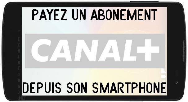 Renouveler son abonnement CANAL+ avec son Smartphone en RDC