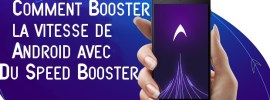 Du Speed Booster : Comment augmenter la vitesse de Android