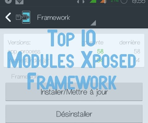 Xposed Framework : Top 10 modules indispensables pour Android