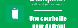 Dumpster : Une corbeille pour Android