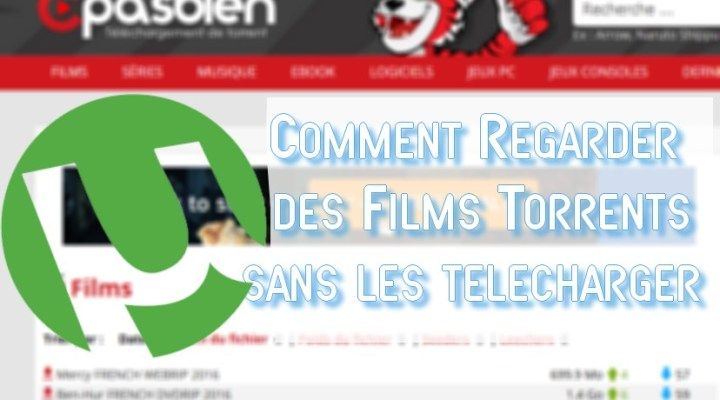 Comment regarder un film torrent sans le télécharger