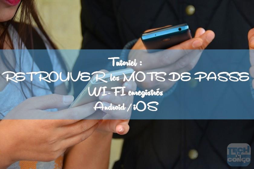 Retrouver les mots de passe Wi Fi Comment Retrouver Les Mots de Passe Wi-Fi Enregistrés sur Android et iOS
