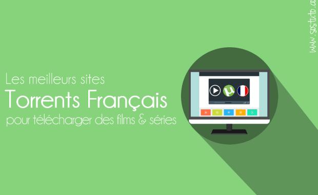 meilleurs sites torrents francais Top 10 des meilleurs sites Torrents français pour télécharger des films & séries