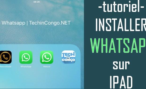 Installer WhatsApp iPad Comment Installer WhatsApp sur iPad sans Téléphone ni PC