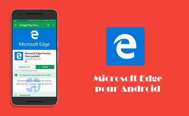 Microsoft Edge pour Android Télécharger Microsoft Edge pour Android – Le navigateur de Windows 10