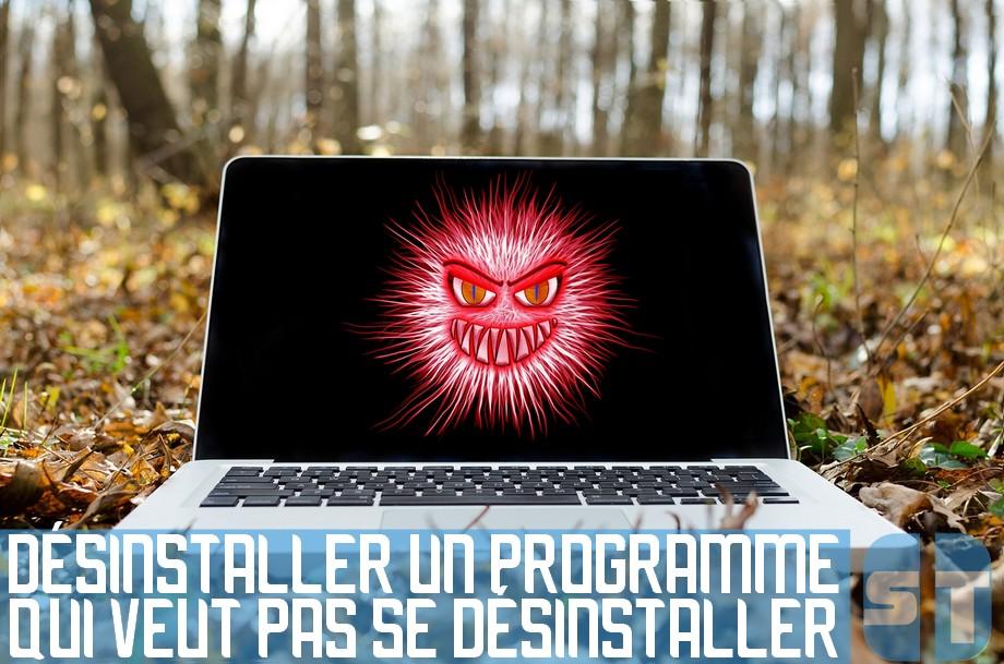 desinstaller logiciel windows Comment désinstaller un programme qui veut pas se désinstaller