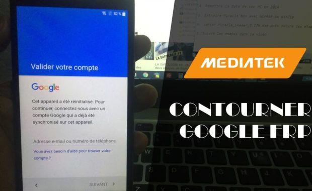 google frp mediatek Comment contourner la protection de compte Google (FRP) sur les smartphones MEDIATEK