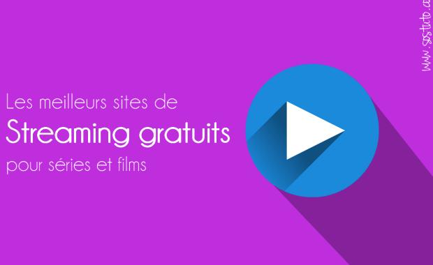 site de streaming gratuit et légal pour series et films Les Meilleurs Sites de Streaming Gratuits - Films et Séries en Français