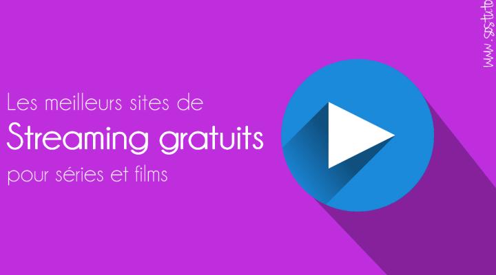 site de streaming gratuit et légal pour series et films Les sites de streaming gratuits pour voir des films et séries en français