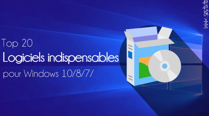 20 Logiciels indispensables et gratuits pour PC Windows 10, Windows 7