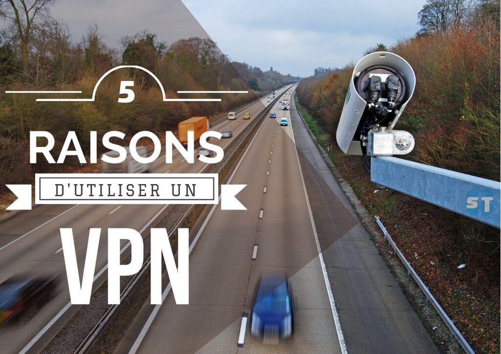 A Quoi sert un VPN A Quoi Sert un VPN ? Voici 5 Bonnes Raisons d'Utiliser un VPN