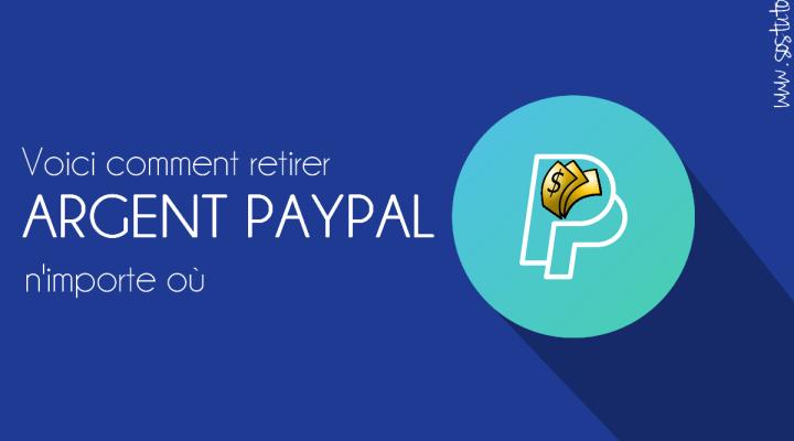 Comment récupérer l'argent PayPal dans n'importe quel pays (non supporté par le virement PayPal)